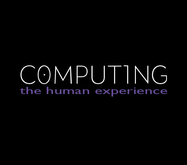 Computing: The Human Experience (Header Image #1)